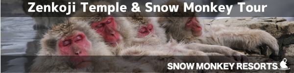Zenkoji Temple & Snow Monkey Tour -SNOW MONKEY RESORTS-